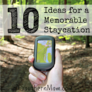 10 Ideas for a Memorable Staycation